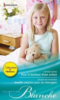 Pour le bonheur d'une enfant (Dianne Drake) - Double surprise pour un chirurgien (Jacqueline Diamond) http://bookmetiboux.blogspot.fr/2012/10/chronique-pour-le-bonheur-dune-enfant.html