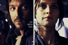 Are you with me? ALL THE WAY. Jyn and Cassian | Star Wars | Rogue One | RebelCaptain tumblr