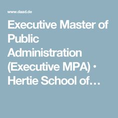 Executive Master of Public Administration (Executive MPA) • Hertie School of…