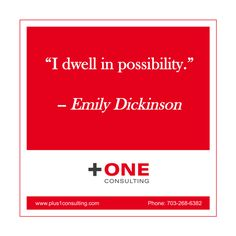 """I dwell in #possibility."" -- #Emily #Dickinson   #Coaching question for today: Where do you dwell? #leadership #coach"