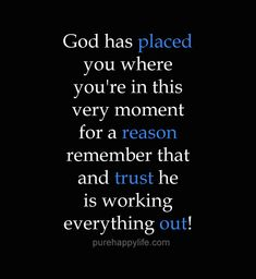 God Quote: God has placed you where you're in this very moment for a reason…
