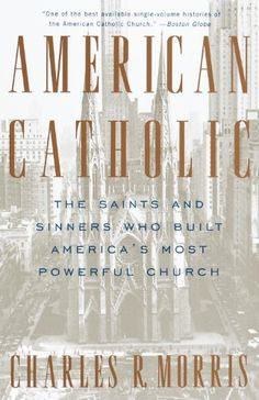 American Catholic by Charles R. Morris - 'review' here … http://corjesusacratissimum.org/2012/04/catholic-history-books-american-catholic-by-charles-r-morris/
