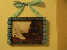 Please remove your shoes. = )