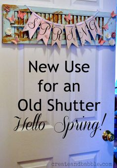 You don't HAVE to hand a wreath on your door. How about an old shutter all decked out for Spring! createandbabble.com