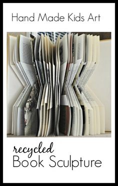 Turn an old dusty book into a work of art with Hand Made Kids Art's Recycled Book Sculpture tutorial.