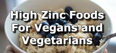 23 High Zinc Foods for Vegans and Vegetarians