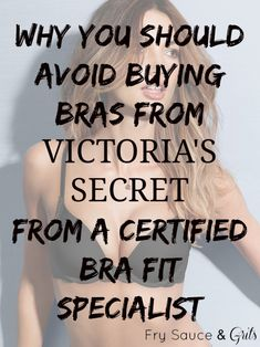 A Certified Bra Fit Specialists view on the four reasons why you should never buy bras from the most popular bra store in America, Victoria's Secret. Correct Bra Sizing, Buy Bra, Vs Bras, Fashion Beauty, Fashion Tips, Fashion Ideas, Fashion Inspiration, Mens Fashion, Fashion Trends