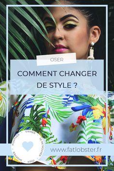 Vous ne savez pas comment changer de style ? Suivez le guide, je vous donne mes idées pour transformer votre penderie et affirmer votre personnalité !
