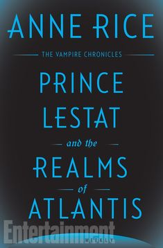 Anne Rice Announces PRINCE LESTAT AND THE REALMS OF ATLANTIS Novel | Nerdist