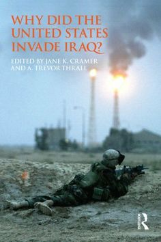 Why Did the United States Invade Iraq? (Routledge Global Security Studies) by Jane K. Cramer. $14.67. 272 pages. Publisher: Routledge; 1 edition (August 8, 2011)