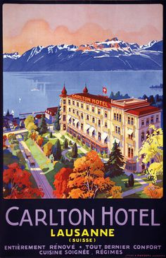 Carlton Hôtel, Lausanne (by Muller Johannes Emil / Rare Swiss Hotel poster by J. Müller for the Carlton Hotel in Lausanne, beautifully printed in stone-lithography in The Lake of Geneva and the French Alps are in the back. Vintage Poster, Vintage Travel Posters, Vintage Ads, Lausanne, Travel Ads, Travel Photos, Carlton Hotel, Vintage Hotels, Travel Illustration