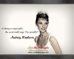 Inspiration by Audrey Hepburn - Collection Of Inspiring Quotes, Sayings, Images Best Love Quotes, Love Quotes For Him, Woman Quotes, Life Quotes, Funny Quotes, Daily Quotes, Art Quotes, Classy Women Quotes, Quotes From Women