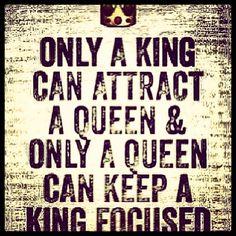 A True Queen Needs A King