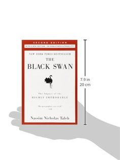 """The Black Swan: Second Edition: The Impact of the Highly Improbable: With a new section: """"On Robustness and Fragility"""" (Incerto)"""