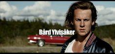 Bård from Ylvis. Oh good grief. <3