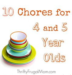10 Chores for 4 and 5 Year Olds- gives a few helpful tips on how to implement as well!