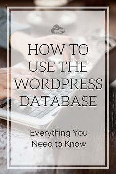 Accessing and understanding the WordPress database will enable you to unlock a wide range of benefits – let's find out how! #wordpress