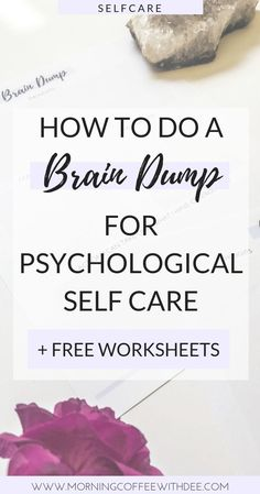 How to do a Brain Dump for Psychological Self Care + FREE Wo.-How to do a Brain Dump for Psychological Self Care + FREE Worksheets - Self Care Worksheets, Free Worksheets, Morning Pages, Self Care Routine, 30 Day Challenge, Best Self, Self Development, Personal Development, Stress Management