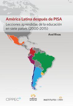 ¿Qué pasó en la educación de América Latina durante el siglo XXI? ¿Qué políticas educativas implementaron los países entre 2000 y 2015? ¿Cuáles fueron sus resultados educativos? ¿Qué hipótesis explican esos resultados? ¿Qué lecciones podemos aprender para el futuro de la educación? Map, Pisa, Google, Lessons Learned, 21st Century, Making Decisions, Learning, Location Map, Maps