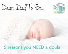A touching testament from a new dad, who wanted to share with the world why a doula is SO crucial for everyone, especially dads! #dadsanddoulas #doula #birthwork