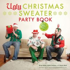 Ugly Christmas Sweater Party Book by Brian Miller