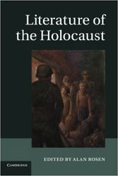 The Literature of the Holocaust by Alan Rosen   Jewish Book Council