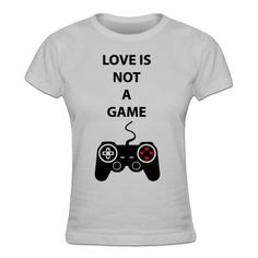 Now available @Shirtcity Love Is Not A Game Frauen T-Shirt