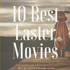 Need ideas for Easter with the family? Here are the 10 best Easter movies to watch right now to get you into the spirit of the season.