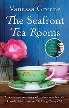 The Seafront Tea Rooms: Amazon.co.uk: Vanessa Greene: 9780751552232: Books