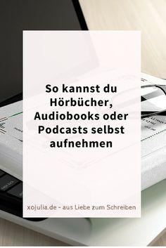 So kannst du Hörbücher, Audiobooks oder #Podcasts selbst aufnehmen - von Julia K. Stein