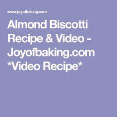 Almond Biscotti Recipe & Video - Joyofbaking.com *Video Recipe*