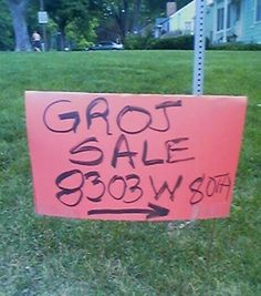 groj sale. This sign is in Alex's yard!
