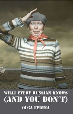 What Every Russian Knows (And You Don't) by Olga Fedina