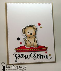 Card by Jan McGregor  (030515)  [(dies) Avery Elle Furry Friends, Simon Says Stamp Cat and Dog Pawesome; (stamps) Avery Elle Furry Friends, Simon Says Stamp You Are Pawesome]