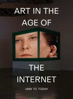Art in the Age of the Internet, 1989 to Today PDF By:Eva Respini Published on by Yale University Press A richly illustrated and e. Institute Of Contemporary Art, Contemporary Artists, Camille Henrot, Human Enhancement, Hito Steyerl, Nam June Paik, Art In The Age, Internet Art, Exhibition Poster