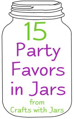 Crafts with Jars: 15 Party Favors in Jars. Love my Jars! Baby Jars, Baby Food Jars, Diy Party, Party Favors, Party Ideas, Favours, Party Themes, Mason Jar Gifts, Mason Jar Diy