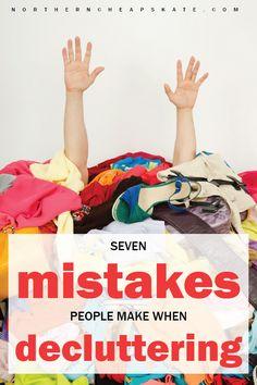 7 Mistakes People Make When Decluttering | Decluttering Tips | Organizing Tips | Organizing Checklist | Minimalist Ideas