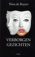Nora de Ruyter: Verborgen gezichten ([2014]) Autobiografisch getint verhaal over een jonge vrouw die zich in Amsterdamse kunstwereld zo voelt afgewezen dat ze zichzelf gaat verminken.
