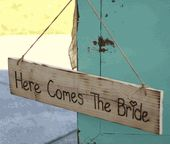 "Large 24""  Here Comes The Bride  Wood Sign  $28"