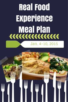 Real Food Experience Meal Plan Week 1 - Eating healthy is easy with a real food diet. This week we focus on adding more fruits and veggies into our diet