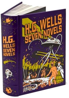 H.G. Wells: Seven Novels by H. G. Wells including: The Island of Dr. Moreau, The Invisible Man, The Time Machine, War of the Worlds, First Men In the Moon, Food of the Gods and In the Days of the Comet