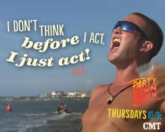 OOPS!!!   Act now! Tune into CMT for Party Down South!