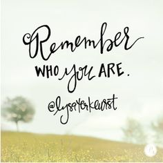 """""""Remember who you are."""" @LysaTerKeurst // Calling ourselves Christians is a huge responsibility. Let today's devotion remind you what that entails."""