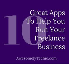 10 Useful Apps to Help You Run Your Freelance Business | Awesomely Techie
