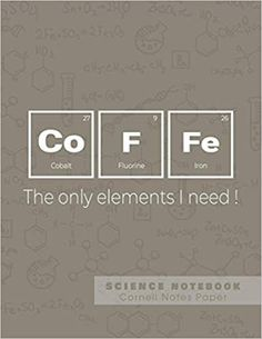 Coffe - The only elements I need! Cornell Notebook, Cornell Notes, Science Notebooks, Note Paper, Periodic Table, Jokes, Amazon, Funny, Periodic Table Chart