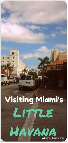 Visiting Miami's Little Havana