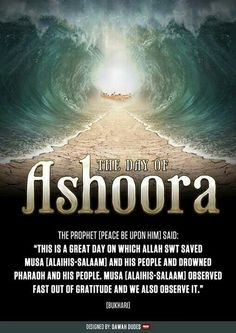Ashoora -fasting on the 10th of Muharram (and either a day before it or day after it, to differ from the Jews)
