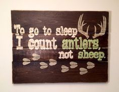 To Go To Sleep I Count Antlers, Not Sheep Nursery Wall Hanging / Nursery Sign on Etsy, $45.00