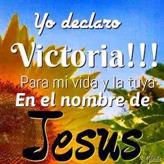 Yo declaro Victoria! Para mi vida y la tuya en el nombre de Jesus!