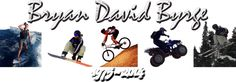 Live Big (In Honor of Bryan David Byrge 1975 - 2014)